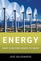 Energy: What Everyone Needs to Know by Jose…