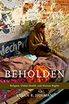 Beholden: Religion, Global Health, and Human…