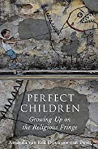 Perfect Children: Growing Up on the…