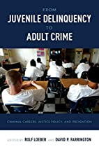 From Juvenile Delinquency to Adult Crime:…