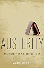 Austerity: The History of a Dangerous Idea…