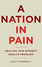 A Nation in Pain: Healing our Biggest Health…