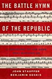 Stauffer, John: The Battle Hymn of the Republic: A Biography of the Song That Marches On