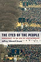 The Eyes of the People: Democracy in an Age…