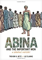 Abina and the Important Men: A Graphic…