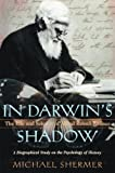 Shermer, Michael: In Darwin's Shadow: The Life and Science of Alfred Russel Wallace: A Biographical Study on the Psychology of History