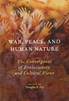 War, Peace, and Human Nature: The…