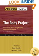 The Body Project: A Dissonance-Based Eating Disorder Prevention Intervention (Programs That Work)