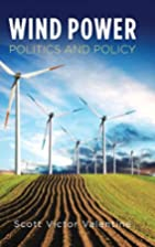 Wind power politics and policy by Scott V.…