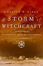 A Storm of Witchcraft: The Salem Trials and…