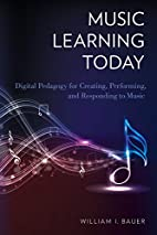 Music Learning Today: Digital Pedagogy for…