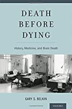 Death before Dying: History, Medicine, and…