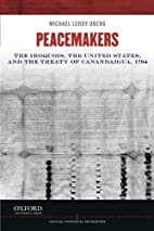Peacemakers: The Iroquois, the United…