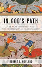In God's Path: The Arab Conquests and the…