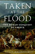 Taken at the Flood: The Roman Conquest of…
