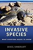 Simberloff, Daniel: Invasive Species: What Everyone Needs to Know