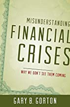 Misunderstanding Financial Crises: Why We…