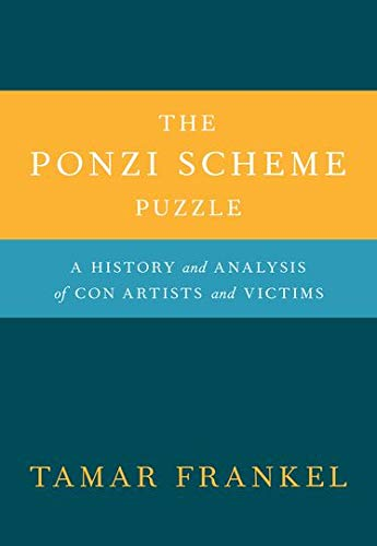 the-ponzi-scheme-puzzle-a-history-and-analysis-of-con-artists-and-victims