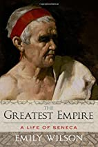 The Greatest Empire: A Life of Seneca by…
