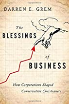 The Blessings of Business: How Corporations…