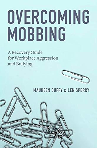 Learn more about the book, Overcoming Mobbing: A Recovery Guide for Workplace Aggression & Bullying