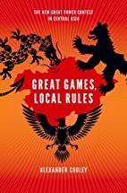 Great Games, Local Rules: The New Great…