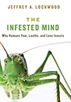 The Infested Mind: Why Humans Fear, Loathe,…