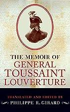 The Memoir of General Toussaint L'Ouverture…