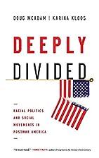 Deeply Divided: Racial Politics and Social…