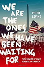 We Are the Ones We Have Been Waiting For:…
