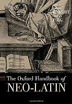 The Oxford Handbook of Neo-Latin by Sarah…