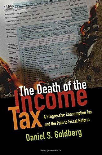 the-death-of-the-income-tax-a-progressive-consumption-tax-and-the-path-to-fiscal-reform