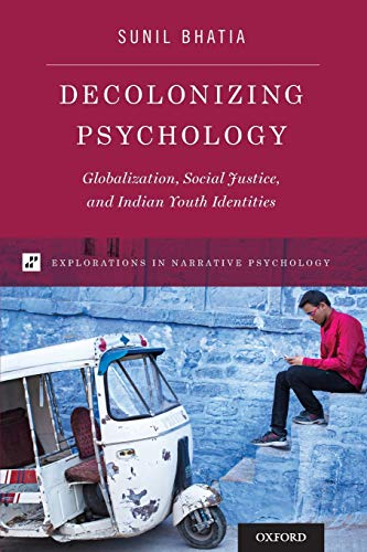 decolonizing-psychology-globalization-social-justice-and-indian-youth-identities-explorations-in-narrative-psychology