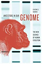 Ancestors in Our Genome: The New Science of…