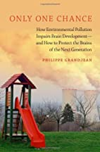 Only One Chance: How Environmental Pollution…