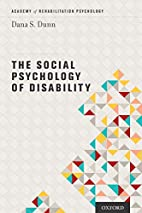 The social psychology of disability by Dana…