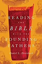 Reading the Bible with the Founding Fathers…