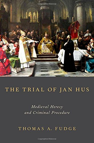 the-trial-of-jan-hus-medieval-heresy-and-criminal-procedure