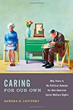 Caring for Our Own: Why There is No…