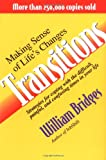 Bridges, William: Transitions: Making Sense of Life's Changes