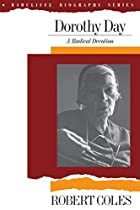 Dorothy Day: A Radical Devotion by Robert…