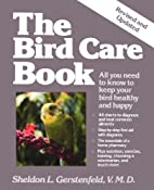 The Bird Care Book: All You Need to Know to…
