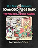 Heller, David: Dr. C. Wacko Presents Commodore 64 Basic and the Whiz-Bang Miracle Machine