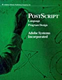 Adobe Systems Inc: Postscript Language Program Design