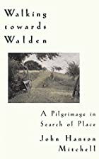 Walking Towards Walden: A Pilgrimage in…