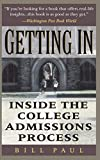 Paul, William Henry: Getting in: Inside the College Admissions Process