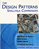 Brown, Kyle: The Design Patterns Smalltalk Companion
