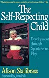 Stallibrass, Alison: The Self-Respecting Child: Development Through Spontaneous Play