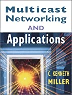 Multicast Networking and Applications by C.…