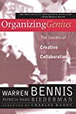 Bennis, Warren: Organizing Genius: The Secrets of Creative Collaboration